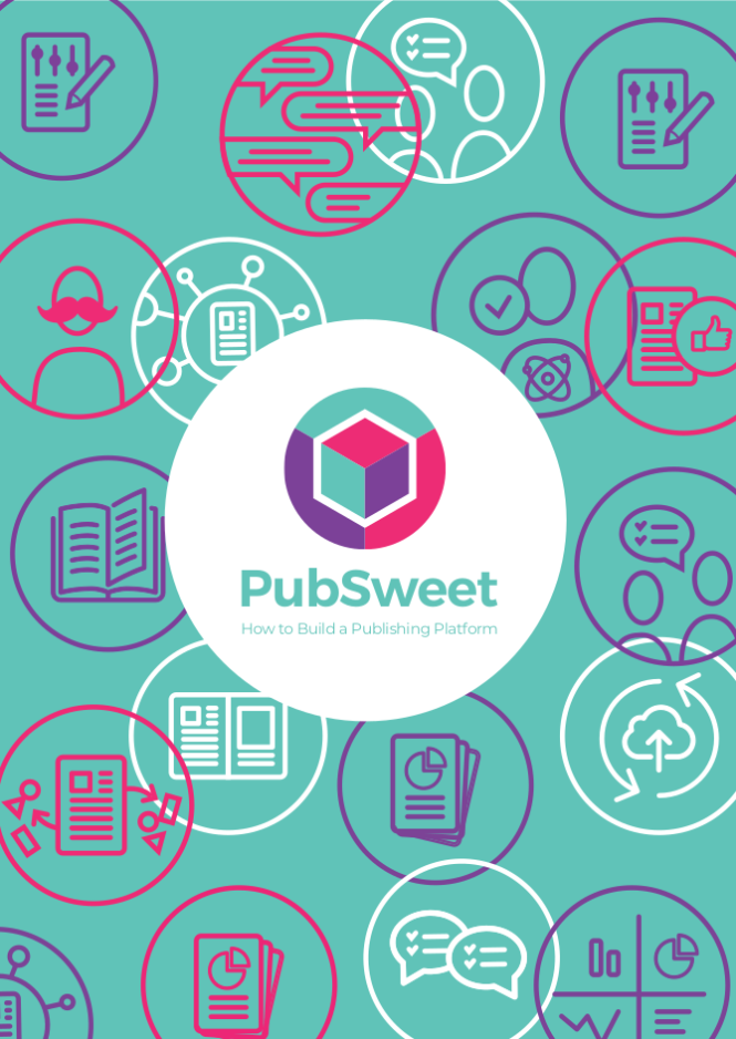 Book cover image of PubSweet: How to build a publishing platform
